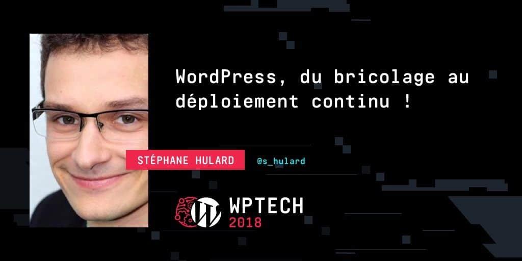 Je serais conférencier lors du WPTech 2018 !
